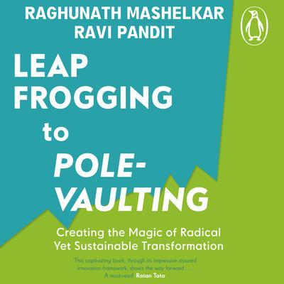 From Leapfrogging to Pole-Vaulting Audiobook, by R.A. Mashelkar