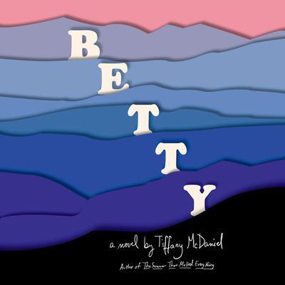 Betty: A novel Audiobook, by