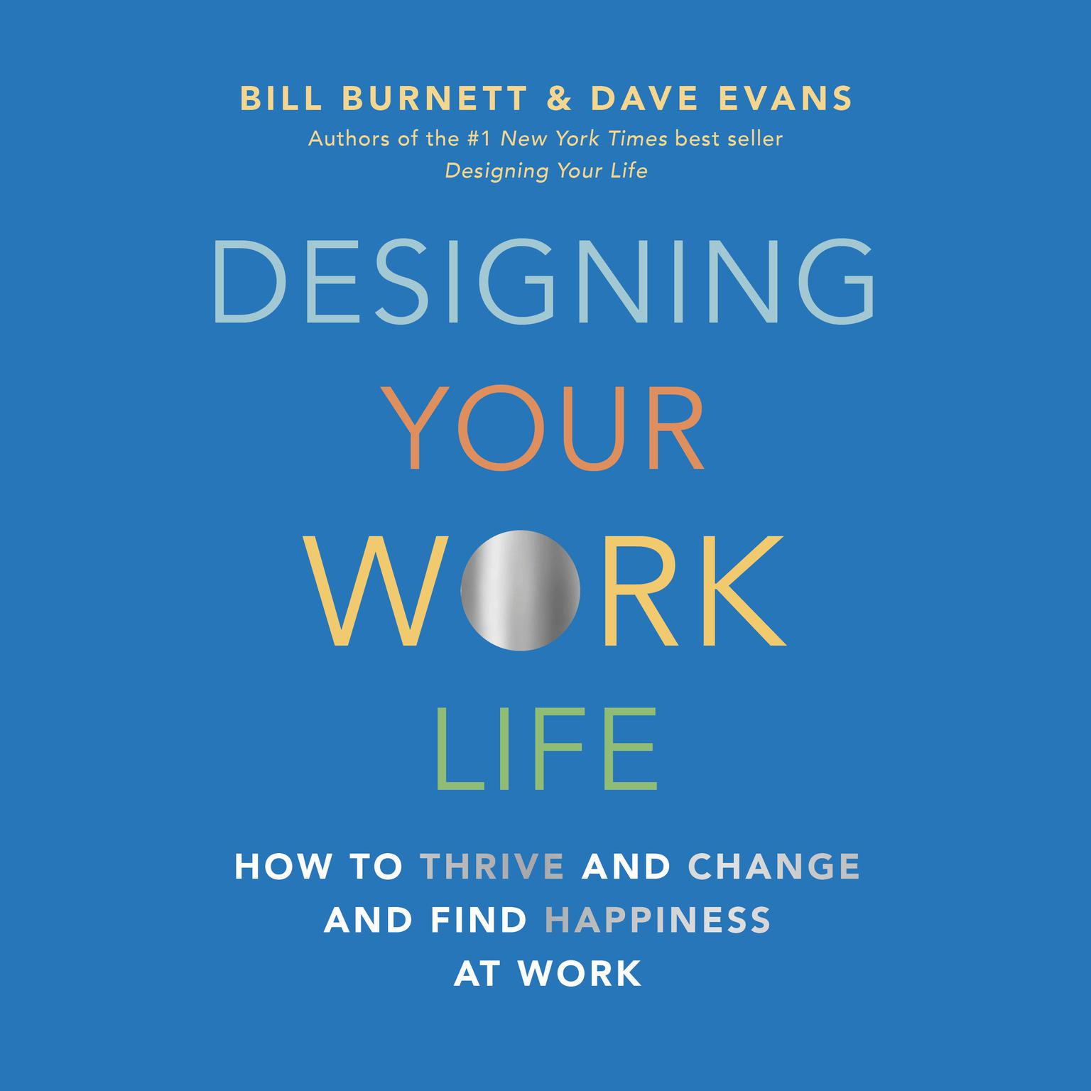 Printable Designing Your Work Life: How to Thrive and Change and Find Happiness at Work Audiobook Cover Art