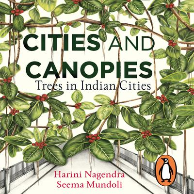 Cities and Canopies Audiobook, by Harini Nagendra