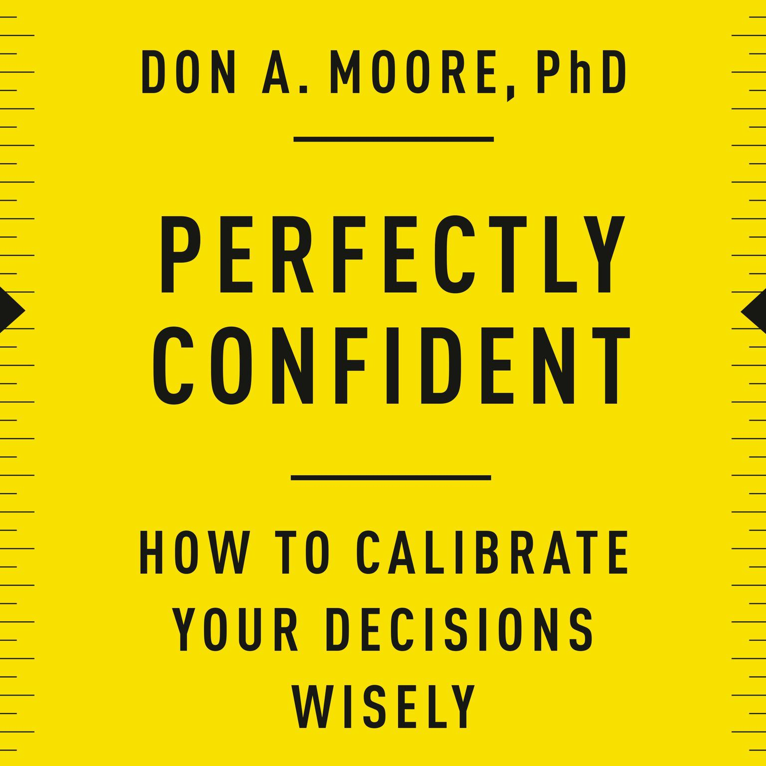 Printable Perfectly Confident: How to Calibrate Your Decisions Wisely Audiobook Cover Art