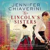 Mrs. Lincoln's Sisters: A Novel Audiobook, by Jennifer Chiaverini