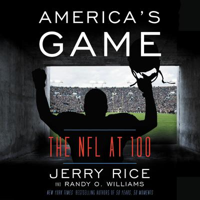 Americas Game: The NFL at 100 Audiobook, by Jerry Rice