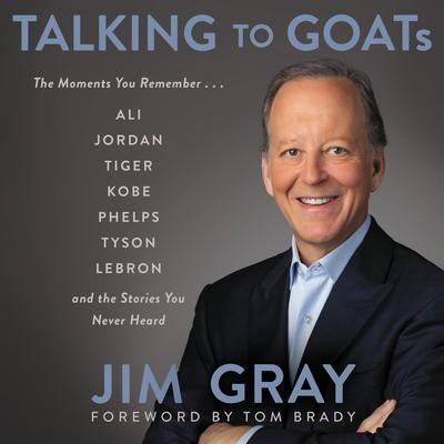 Talking to GOATs: The Moments You Remember and the Stories You Never Heard Audiobook, by