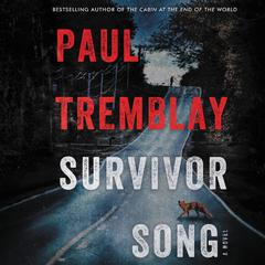 Survivor Song: A Novel Audiobook, by Paul Tremblay