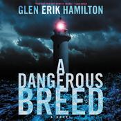 A Dangerous Breed: A Novel Audiobook, by Glen Erik Hamilton