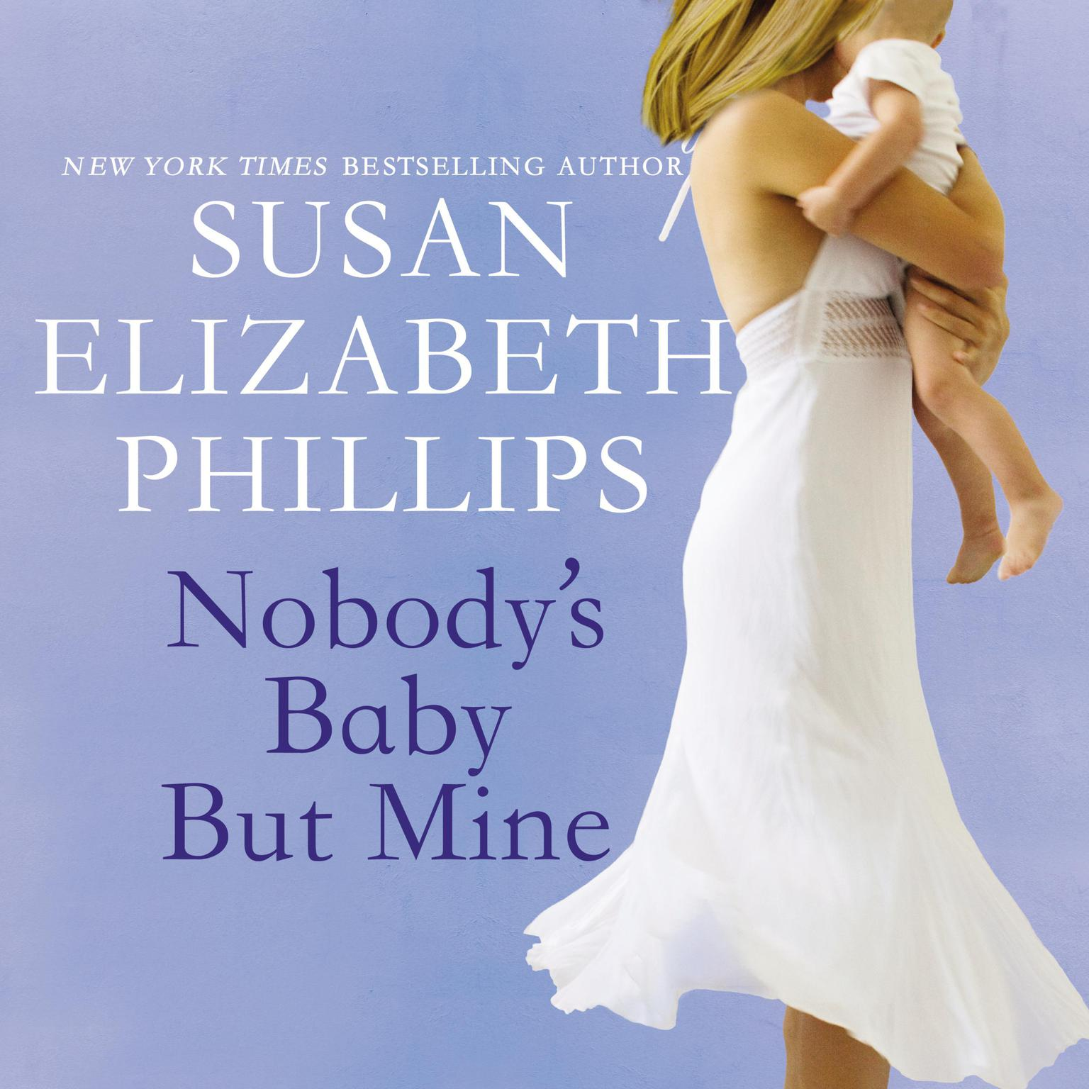 Nobodys Baby But Mine Audiobook, by Susan Elizabeth Phillips