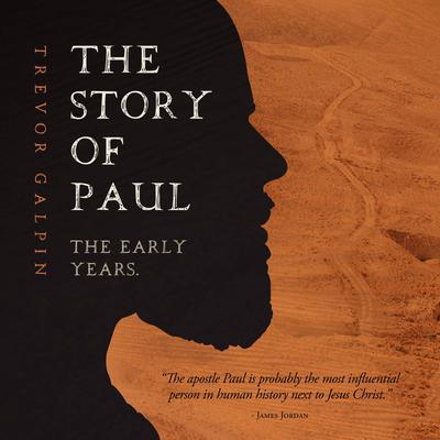 The Story of Paul: The Early Years Audiobook, by Trevor Galpin