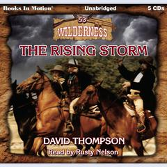 The Rising Storm (Wilderness Series, Book 53) Audiobook, by David Thompson