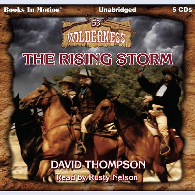 The Rising Storm (Wilderness Series, Book 53) Audiobook, by