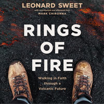 Rings of Fire: Walking in Faith Through a Volcanic Future Audiobook, by Leonard Sweet