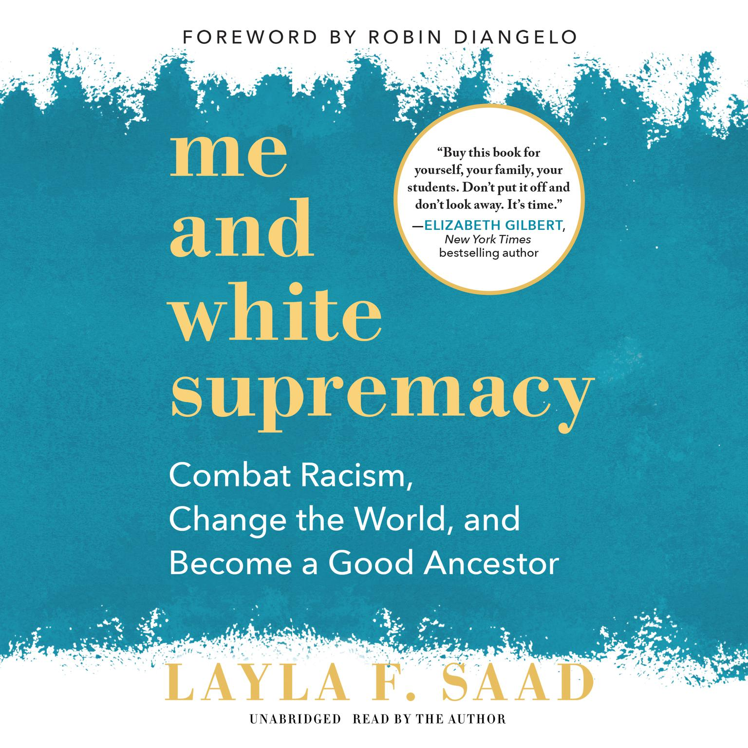 Printable Me and White Supremacy: Combat Racism, Change the World, and Become a Good Ancestor Audiobook Cover Art
