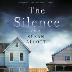 The Silence: A Novel Audiobook, by Susan Allott