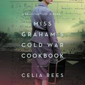 Miss Graham's Cold War Cookbook: A Novel Audiobook, by Celia Rees