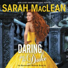 Daring and the Duke: The Bareknuckle Bastards Book III Audiobook, by Sarah MacLean