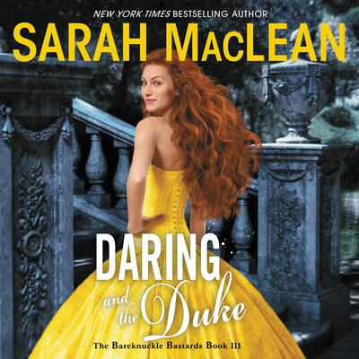 Daring and the Duke: The Bareknuckle Bastards Book III Audiobook, by Sarah MacLean