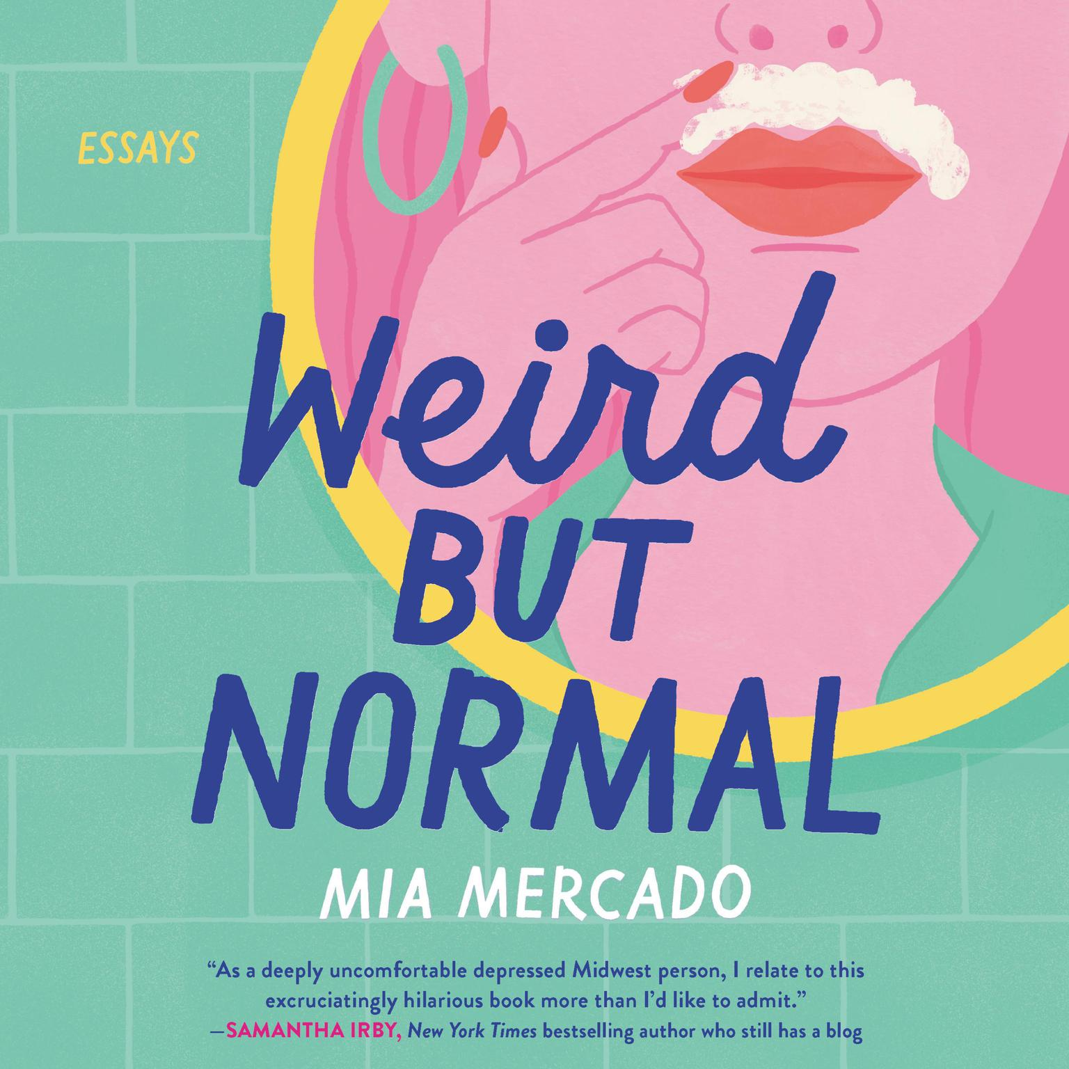 Printable Weird but Normal: Essays Audiobook Cover Art