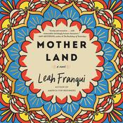 Mother Land: A Novel Audiobook, by Leah Franqui