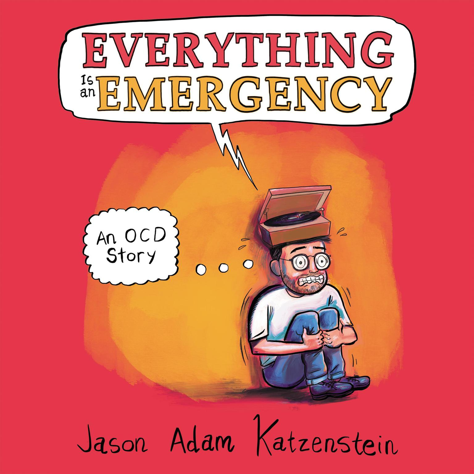 Printable Everything is an Emergency: An OCD Story Audiobook Cover Art