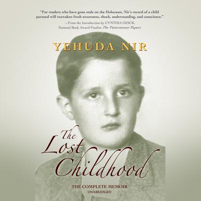 The Lost Childhood: A Memoir Audiobook, by Yehuda Nir