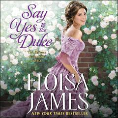 Say Yes to the Duke: The Wildes of Lindow Castle Audiobook, by Eloisa James
