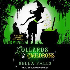 Collards & Cauldrons Audiobook, by Bella Falls