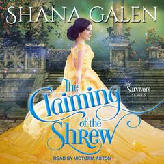 The Claiming of the Shrew Audiobook, by Shana Galen