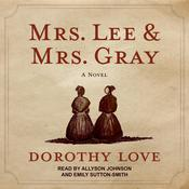 Mrs. Lee and Mrs. Gray Audiobook, by Dorothy Love