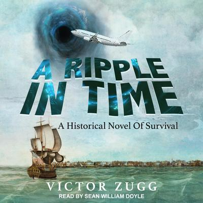 A Ripple in Time: A Historical Novel of Survival Audiobook, by