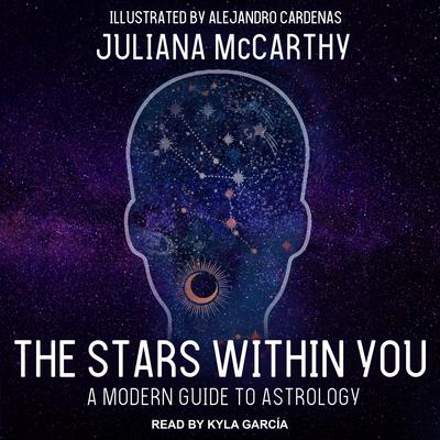 The Stars Within You: A Modern Guide to Astrology Audiobook, by Juliana McCarthy