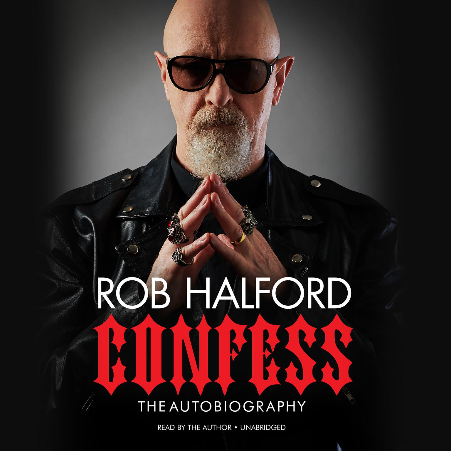 Confess: The Autobiography Audiobook, by Rob Halford