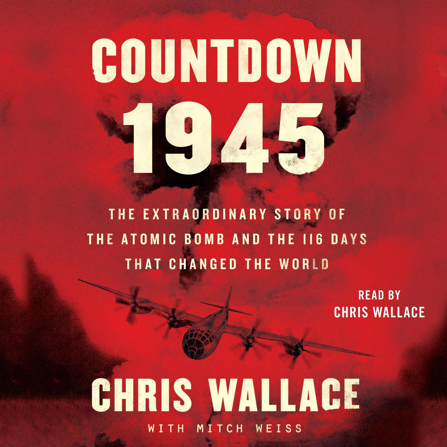 Printable Countdown 1945: The Extraordinary Story of the Atomic Bomb and the 116 Days That Changed the World Audiobook Cover Art