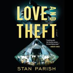 Love and Theft: A Novel Audiobook, by Stan Parish