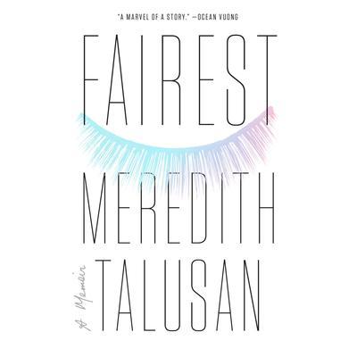Fairest: A Memoir Audiobook, by Meredith Talusan