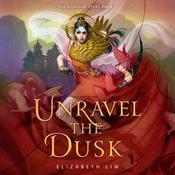 Unravel the Dusk Audiobook, by Elizabeth Lim