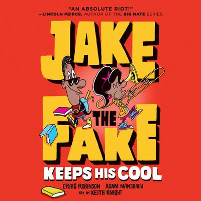 Jake the Fake Keeps His Cool Audiobook, by Craig Robinson