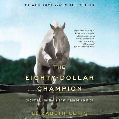 The Eighty-Dollar Champion: Snowman, The Horse That Inspired a Nation Audiobook, by
