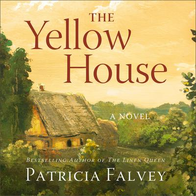 The Yellow House: A Novel Audiobook, by Patricia Falvey