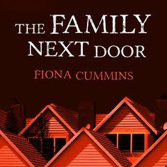 The Family Next Door Audiobook, by Fiona Cummins