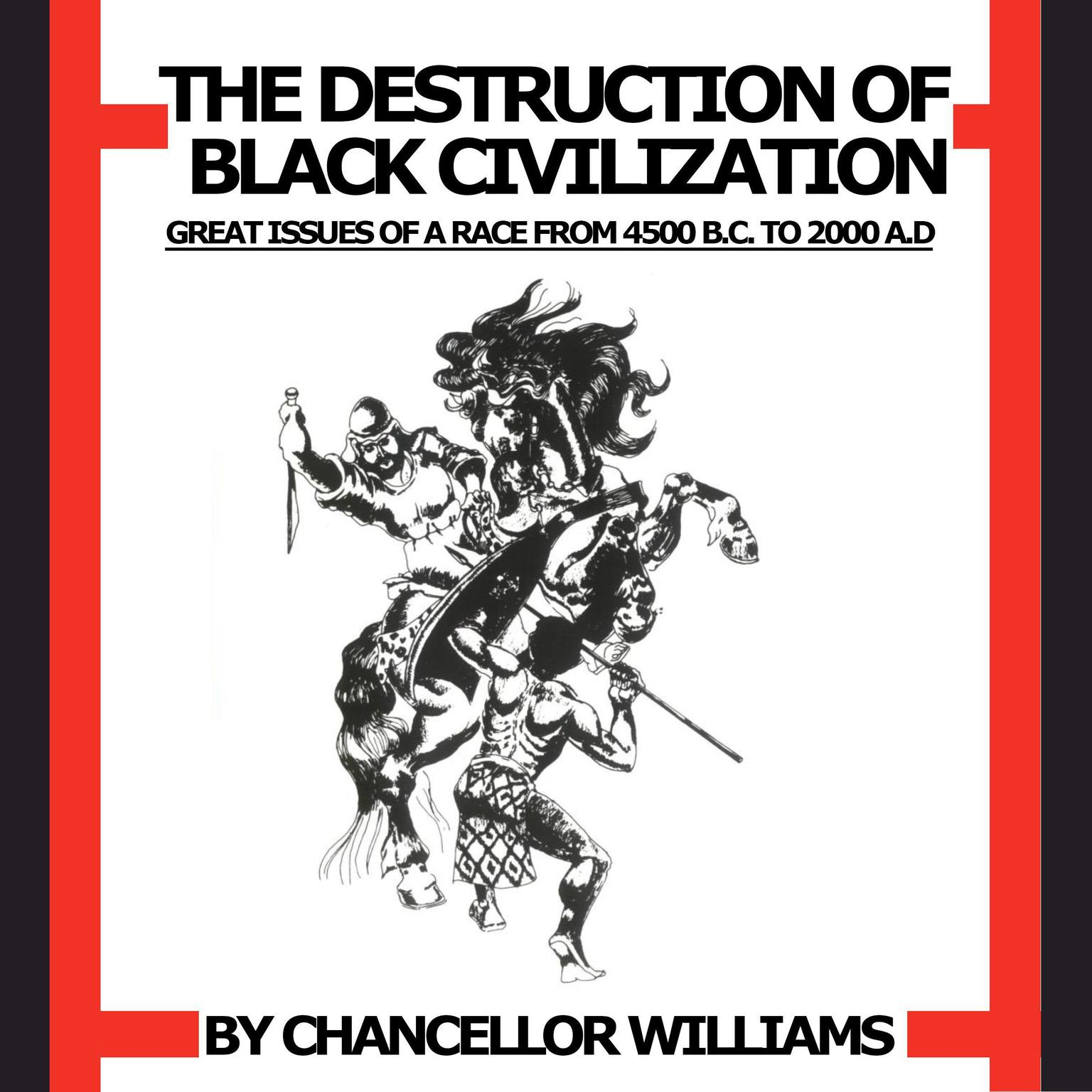 Printable  Destruction of Black Civilization: Great Issues of a Race from 4500 B.C. to 2000 A.D. Audiobook Cover Art