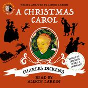 Alison Larkin Presents: A Christmas Carol and The Night Before Christmas Audiobook, by Charles Dickens