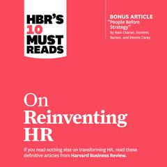 HBRs 10 Must Reads on Reinventing HR Audiobook, by Harvard Business Review, Marcus Buckingham, Peter Cappelli, Ram Charan, Reid Hoffman