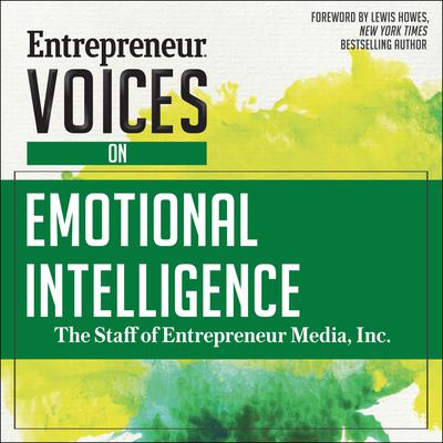 Entrepreneur Voices on Emotional Intelligence Audiobook, by The Staff of Entrepreneur Media, Inc.