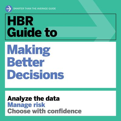 HBR Guide to Making Better Decisions Audiobook, by Harvard Business Review