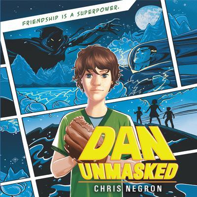 Dan Unmasked Audiobook, by Chris Negron