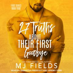 27 Truths About Their First Goodbye Audiobook, by MJ Fields