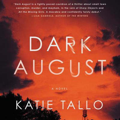 Dark August: A Novel Audiobook, by Katie Tallo