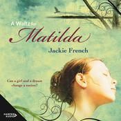 A Waltz for Matilda (The Matilda Saga, #1) Audiobook, by Jackie French