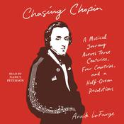 Chasing Chopin: A Musical Journey Across Three Centuries, Four Countries, and a Half-Dozen Revolutions Audiobook, by Annik LaFarge