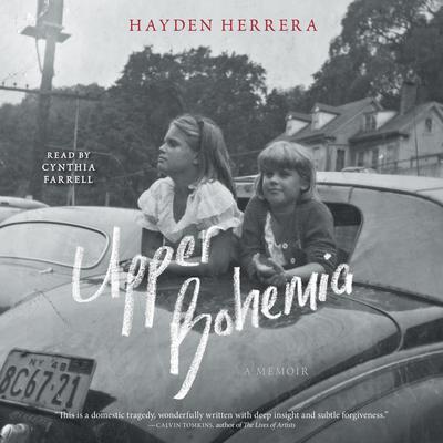 Upper Bohemia: A Memoir Audiobook, by Hayden Herrera
